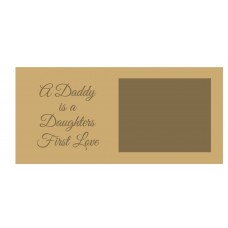 18mm A Daddy Is A Daughters First Love Scan Block - Script Font 18mm MDF Engraved Craft Shapes