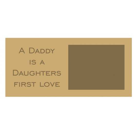 18mm A Daddy Is A Daughters First Love Scan Block - Bold Font 18mm MDF Engraved Craft Shapes