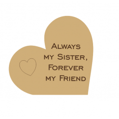 18mm Engraved  Heart - Always My Sister Forever My Friend (with heart)