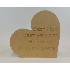 18mm Engraved Freestanding Heart - Best Mum Best Grandma Forever In Our Hearts Mother's Day