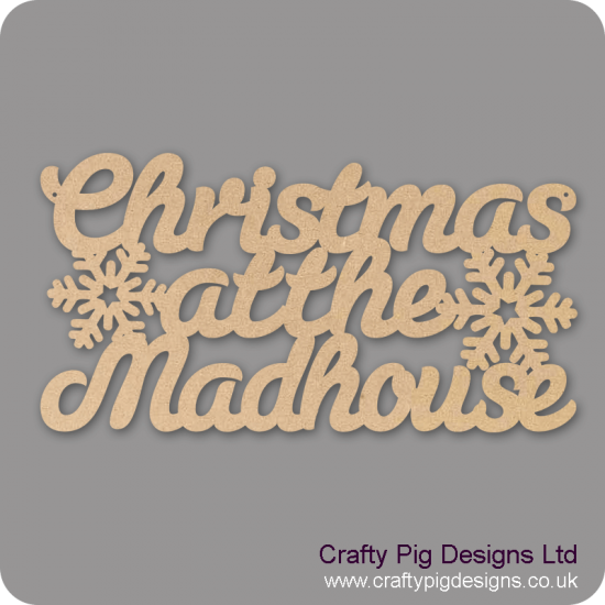 3mm MDF Christmas At  The Mad House hanging plaque (300mm wide) Christmas Quotes & Signs
