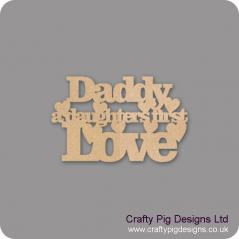 3mm MDF Daddy A Daughters First Love