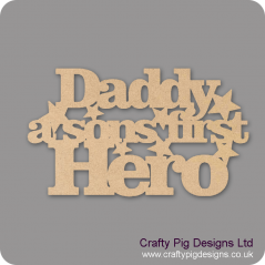 3mm MDF Daddy/Dad A Sons First Hero Quotes & Phrases