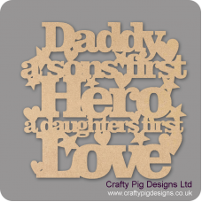 3mm MDF Daddy/Dad A Sons First Hero A Daughters First Love Quotes & Phrases