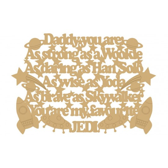3mm MDF Daddy You are: As Strong As A Wookie...... (with shapes) Fathers Day
