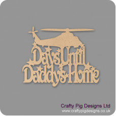3mm MDF Days Until My Daddy's Home chalkboard plaque with stars (with helicopter) Fathers Day
