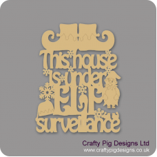 3mm MDF This House Is Under Elf Surveillance Pet Quotes