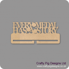 4mm MDF Every Medal Has A Story  Medal Holder Medal Holder / Hanger