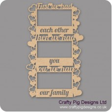 3mm MDF First We Had Each Other, Then We Had You, Now We Have Our Family Photo Frame For the Ladies