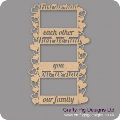 3mm MDF First We Had Each Other, Then We Had You, Now We Have Our Family Photo Frame