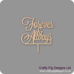 3mm MDF Forever & Always Cake Topper (1 Stake) Personalised and Bespoke