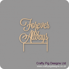 4mm MDF Forever & Always Cake Topper( 2 stakes) Personalised and Bespoke
