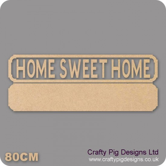 18mm Home Sweet Homes Street Sign 18mm MDF Signs & Quotes