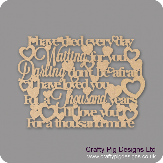 3mm MDF I have died everyday waiting for you darling.... (400mm wide) Valentines