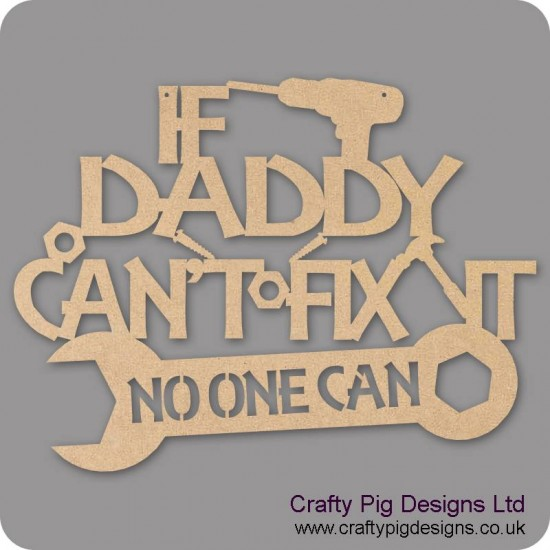 3mm MDF If Grandad Can't Fix It (choose from options) Fathers Day