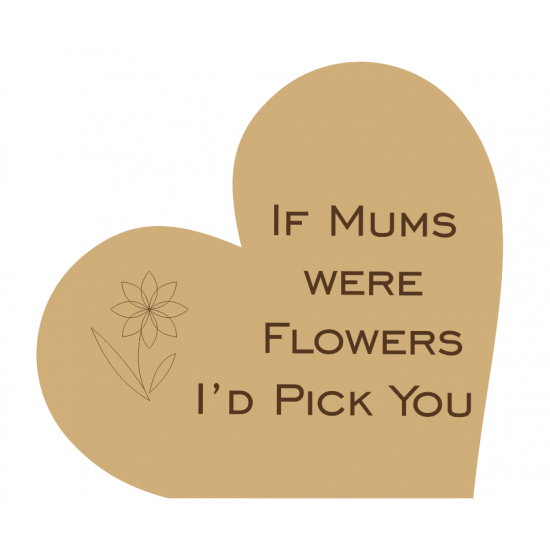 18mm Freestanding Heart Engraved If Mums Were Flowers I'd Pick you (with flower) Mother's Day