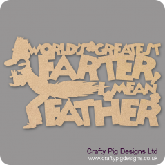 3mm MDF Worlds Greatest Farter Fathers Day
