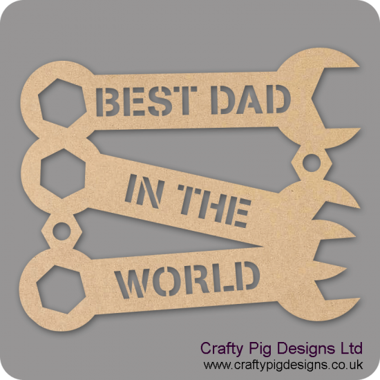3mm MDF Best Dad in the World Trio of Spanners (with options) Fathers Day