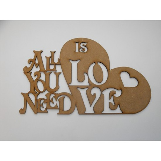 3mm MDF All you need is LOVE for sticking to wall (no holes) Valentines