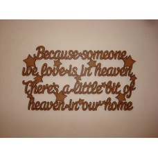 3mm MDF Because someone we love is in heaven there's a little bit of heaven in our home (old version) For the Ladies
