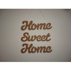 3mm MDF Home Sweet Home Words in Susa Font Joined Words