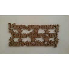 3mm MDF I Love You More Than There Are Stars in The Sky words  Valentines