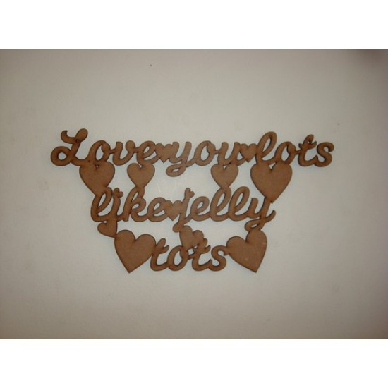 3mm MDF Love you lots like jelly tots hanging plaque Valentines
