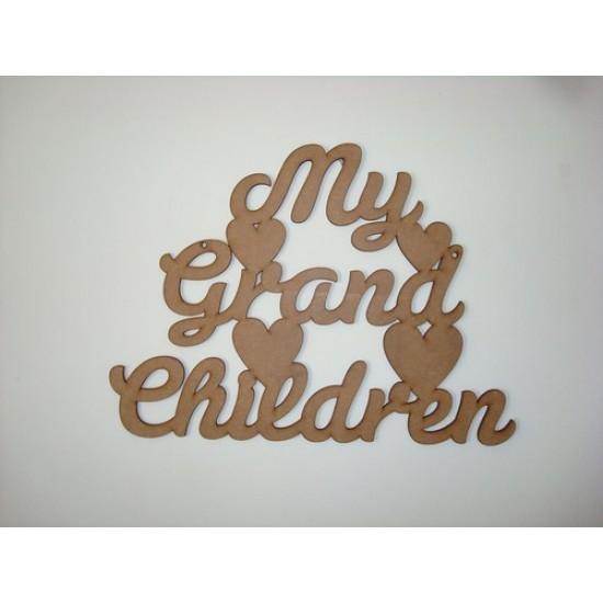 3mm MDF My Grand Children hanging plaque Birthdays