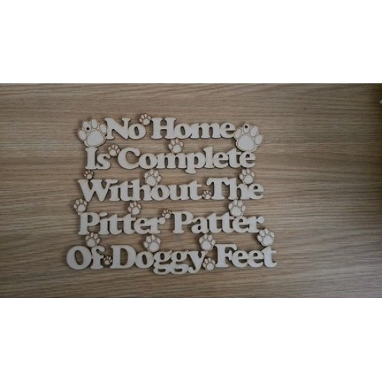 3mm MDF No Home is Complete Without The Pitter Patter of ....... Feet (choose your breed) Personalised and Bespoke