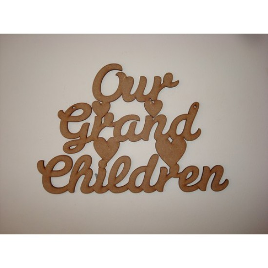 3mm MDF Our Grand Children hanging plaque Birthdays