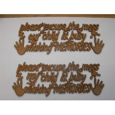 3mm MDF Please excuse the mess our child is making memories quote no border Home
