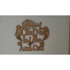 3mm MDF All you need is love and Cats plaque Pet Quotes