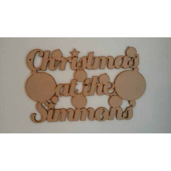 3mm MDF Christmas at the .........with baubles Personalised and Bespoke