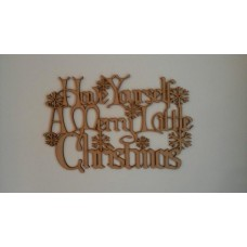 3mm MDF Have yourself a merry little Christmas sign Christmas Quotes & Signs