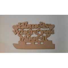 3mm MDF Home is where you moor it sign with narrowboat Room & Door Plaques