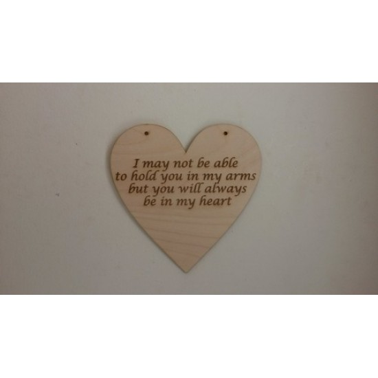 "3mm MDF Etched Heart with ""I may not be able to hold you in my arms..... Hearts With Words"