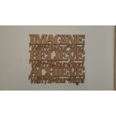 3mm MDF Imagine with all your mind, Believe with all your heart (300mm wide) Teachers