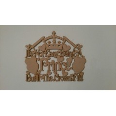 3mm MDF It's not easy being a prince but if the crown fits hanging sign For the Gentlemen