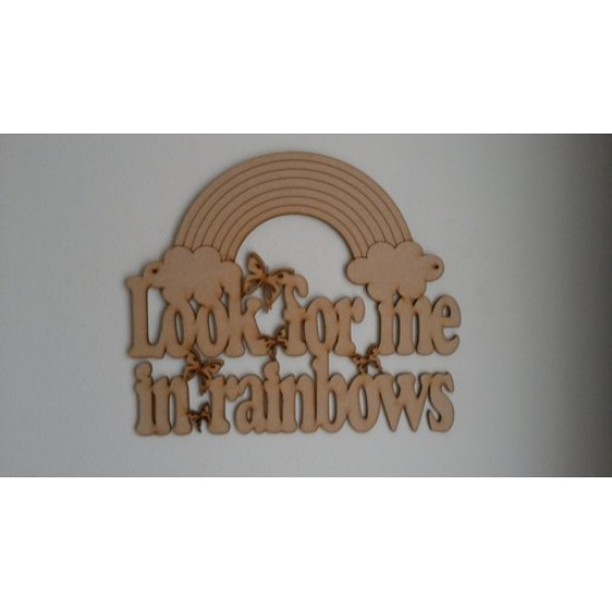 3mm MDF Look for me in rainbows with butterflies Quotes & Phrases