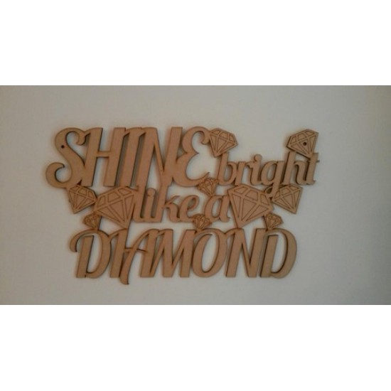 3mm MDF Shine bright like a diamond Home