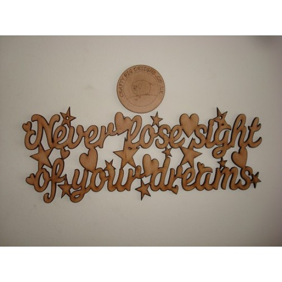 3mm MDF Never Lose Sight of your Dreams Quote