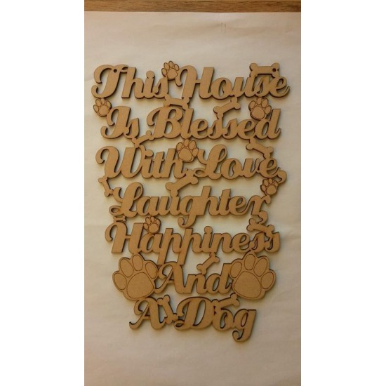 3mm MDF This house is blessed with Love, Laughter, Happiness and a Dog plaque Pet Quotes