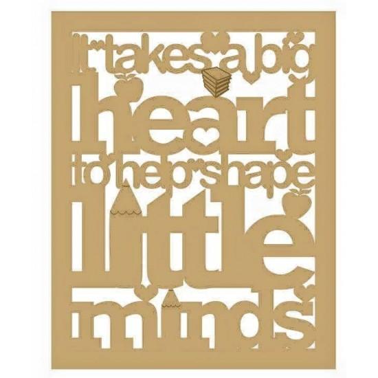 3mm MDF It takes a big heart to help shape little minds Teachers