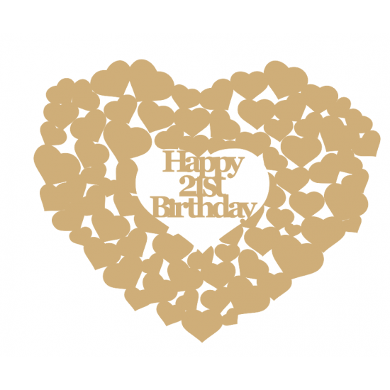 3mm MDF Happy 21st Birthday heart of hearts Hearts With Words