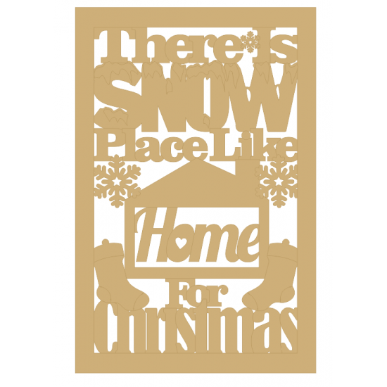3mm MDF There is SNOW place like home for Christmas (with border) Christmas Quotes & Signs