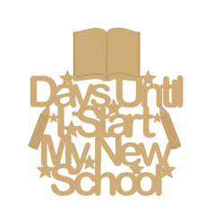 3mm MDF Days until I start my new school sign