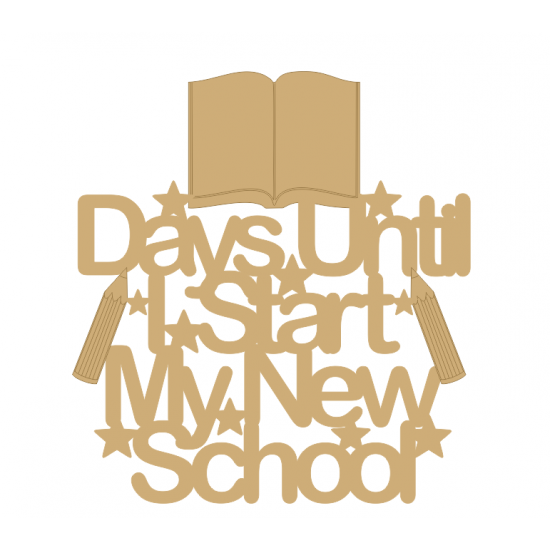 3mm MDF Days until I start my new school sign Quotes & Phrases