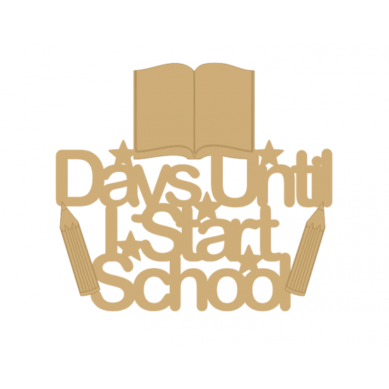 3mm MDF Days until I start school sign Quotes & Phrases