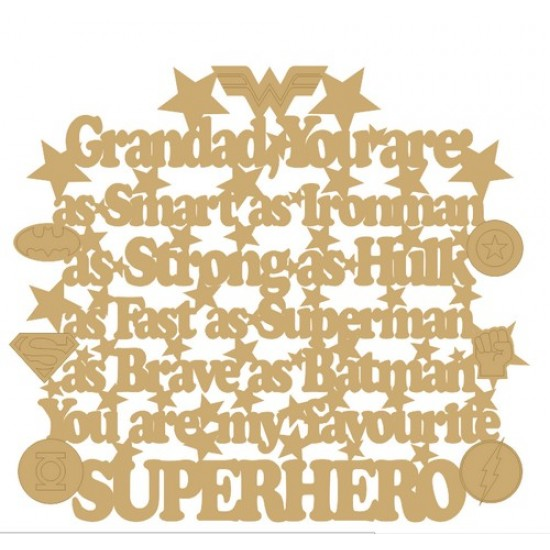 3mm MDF Grandad You are: as smart as Ironman, as strong as Hulk, as Fast as........(with badges) Fathers Day