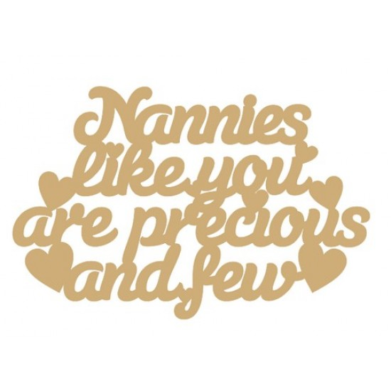 3mm MDF Nannies Like You Are Precious And Few Hanging Plaque Mother's Day